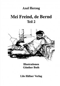 Mei Freind, de Bernd Teil 2